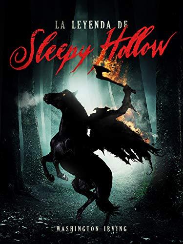 LA LEYENDA DE SLEEPY HOLLOW de Washington Irving .Uno de los mejores cuentos de terror por su mordaz escritura.