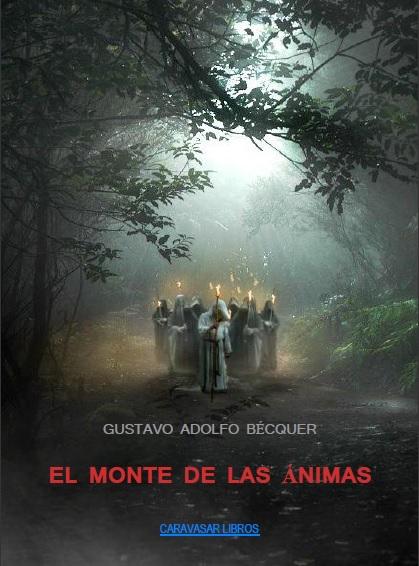 EL MONTE DE LAS ÁNIMAS. Gustavo Adolfo Becker. El mejor cuento de terror de fantasmas que transcurre en Halloween.